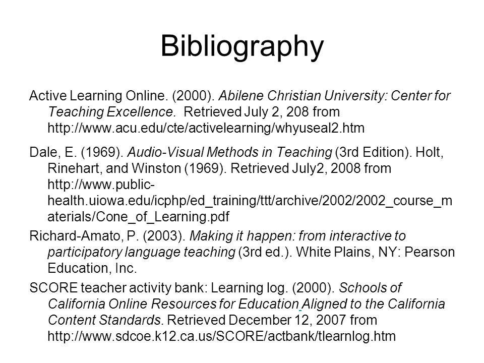 Bibliography Active Learning Online. (2000). Abilene Christian University: Center for Teaching Excellence. Retrieved July 2, 208 from http://www.acu.e
