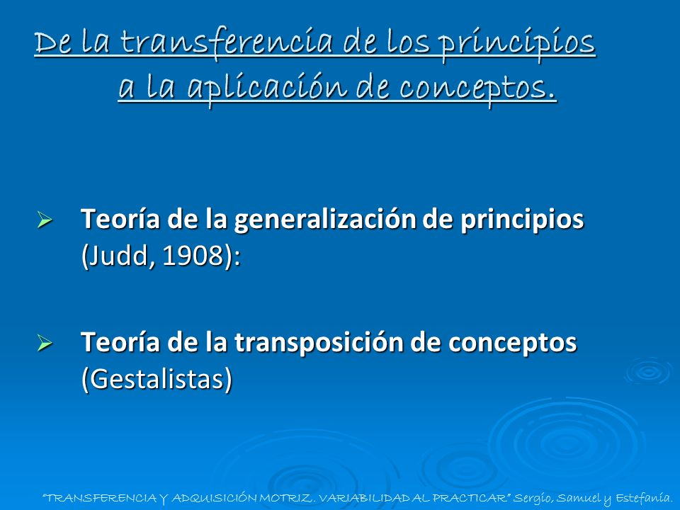 Teoría de la generalización de principios (Judd, 1908): Teoría de la generalización de principios (Judd, 1908): Teoría de la transposición de concepto