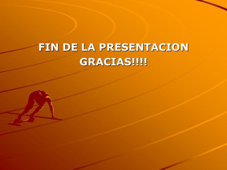 FIN DE LA PRESENTACION GRACIAS!!!!