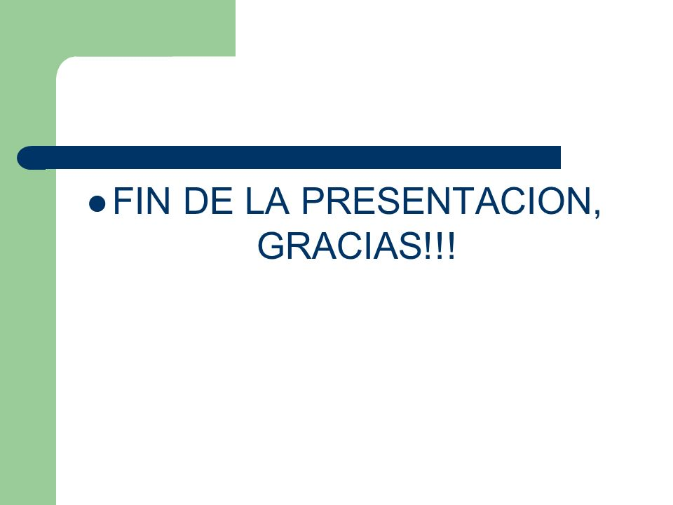 FIN DE LA PRESENTACION, GRACIAS!!!