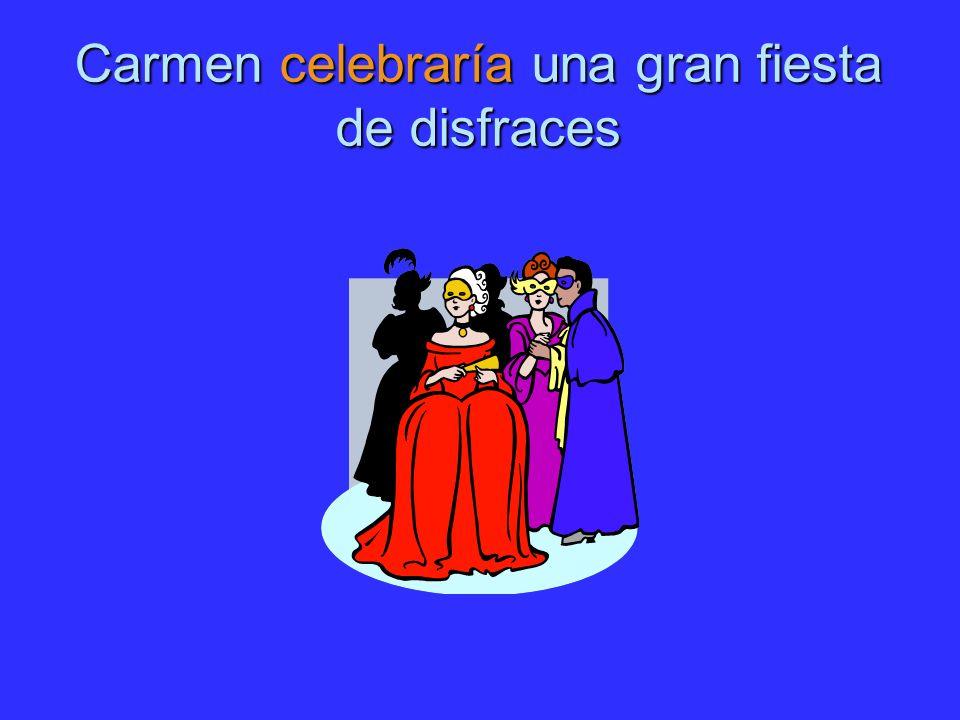 Carmen celebraría una gran fiesta de disfraces