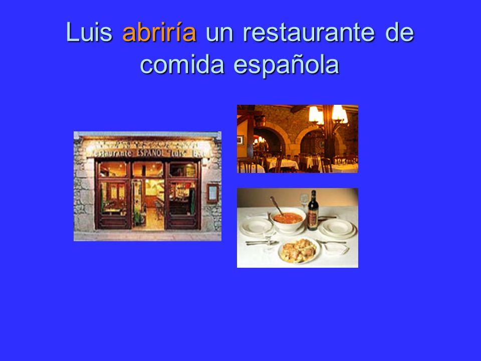 Luis abriría un restaurante de comida española