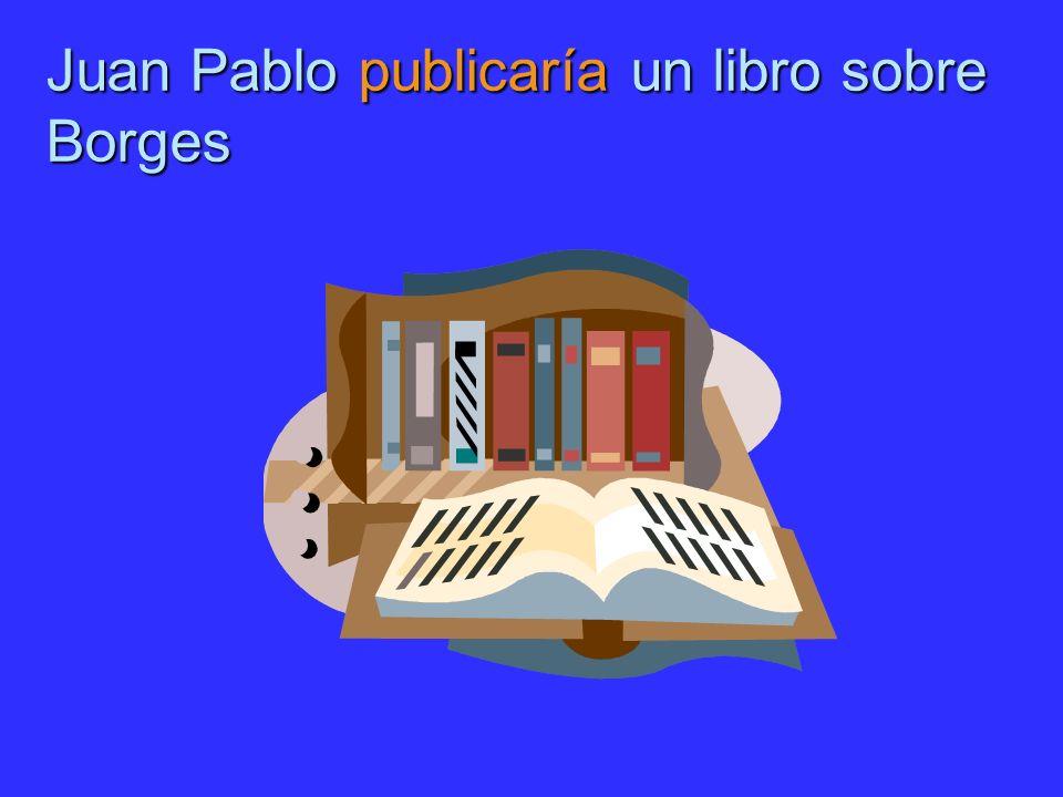 Juan Pablo publicaría un libro sobre Borges
