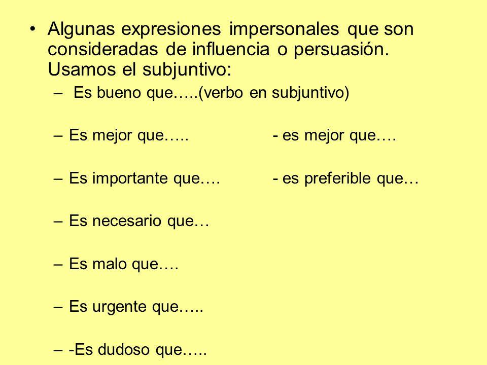 Algunas expresiones impersonales que son consideradas de influencia o persuasión.