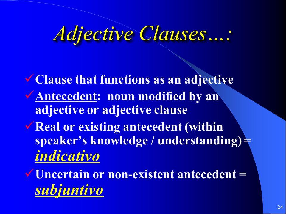 23 Adjective Clauses (Las Cláusulas Adjetivales)