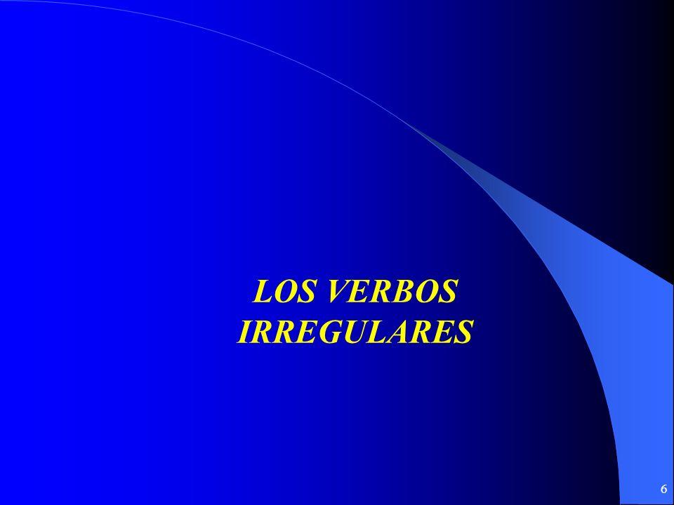 6 LOS VERBOS IRREGULARES
