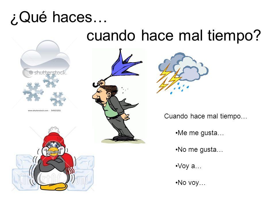 ¿Qué haces… cuando hace mal tiempo.