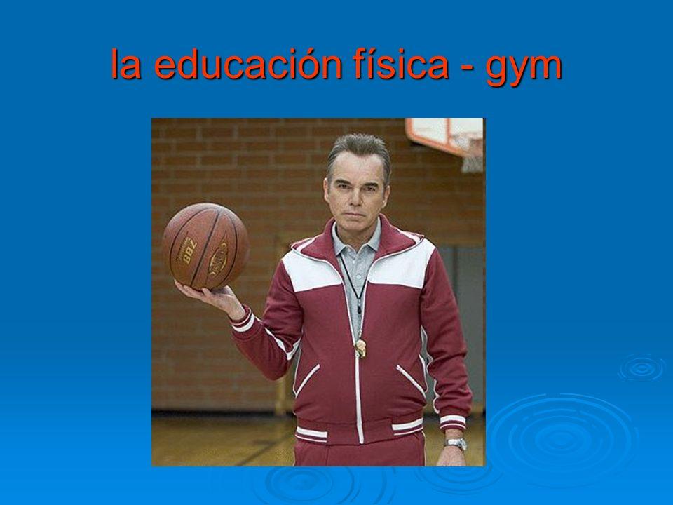 la educación física - gym