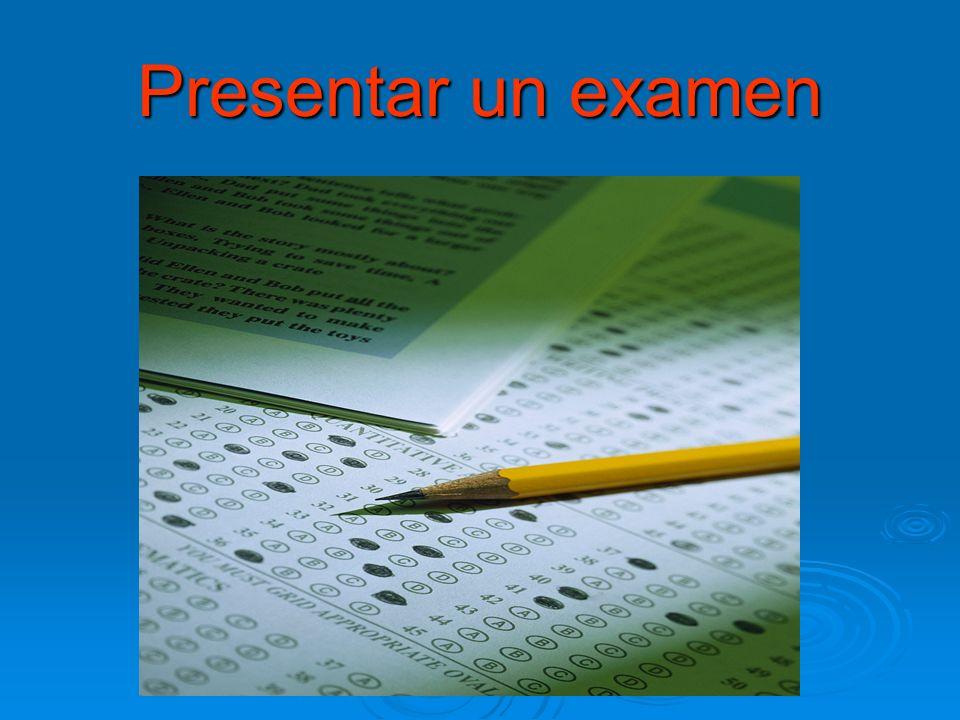 Presentar un examen