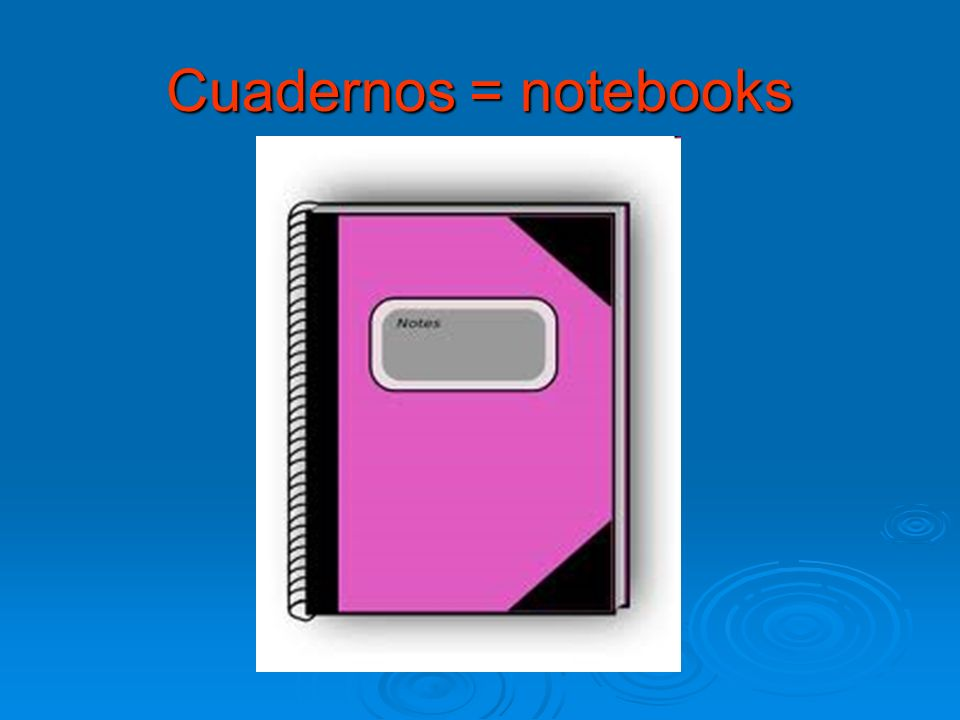 Cuadernos = notebooks