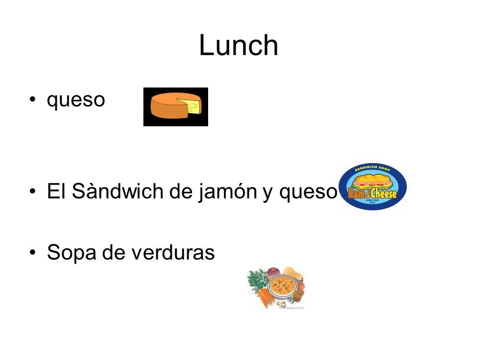 Lunch queso El Sàndwich de jamón y queso Sopa de verduras