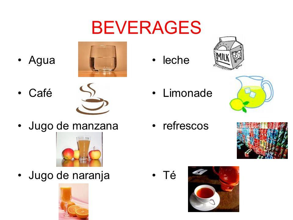BEVERAGES Agua Café Jugo de manzana Jugo de naranja leche Limonade refrescos Té