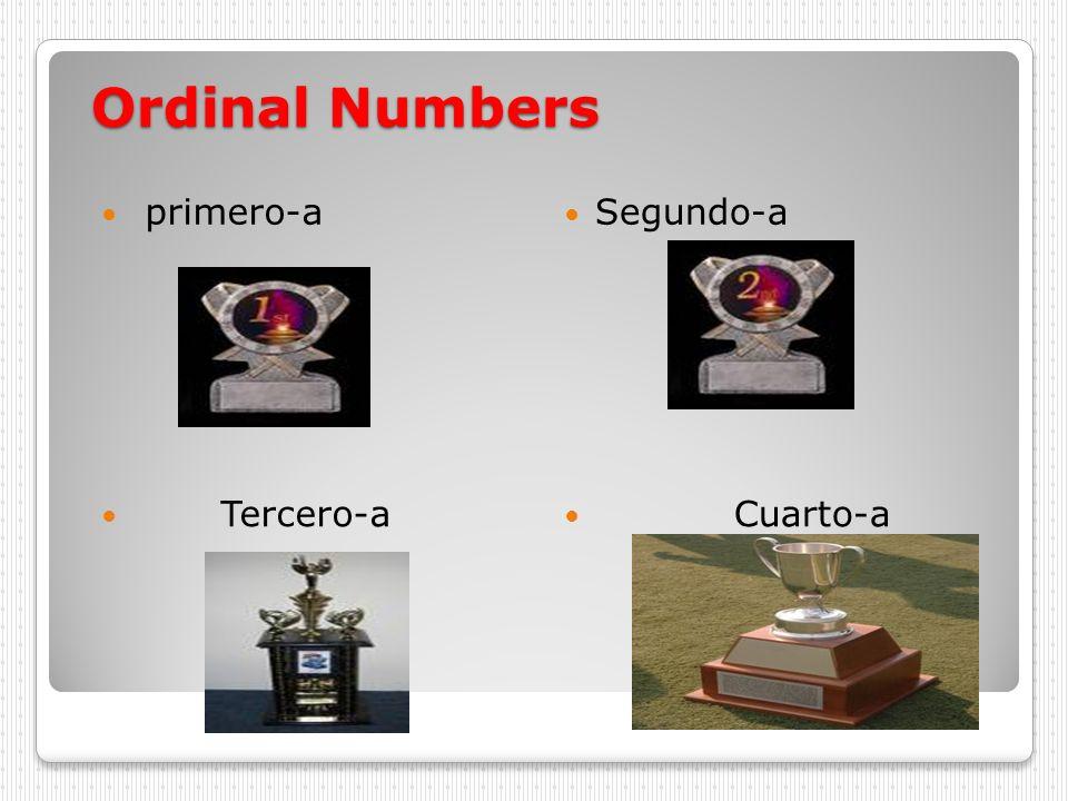 Ordinal Numbers primero-a Segundo-a Tercero-a Cuarto-a