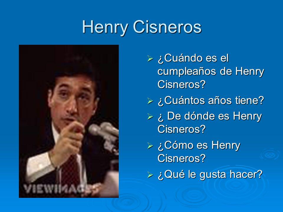 Henry Cisneros ¿Cuándo es el cumpleaños de Henry Cisneros? ¿Cuándo es el cumpleaños de Henry Cisneros? ¿Cuántos años tiene? ¿Cuántos años tiene? ¿ De