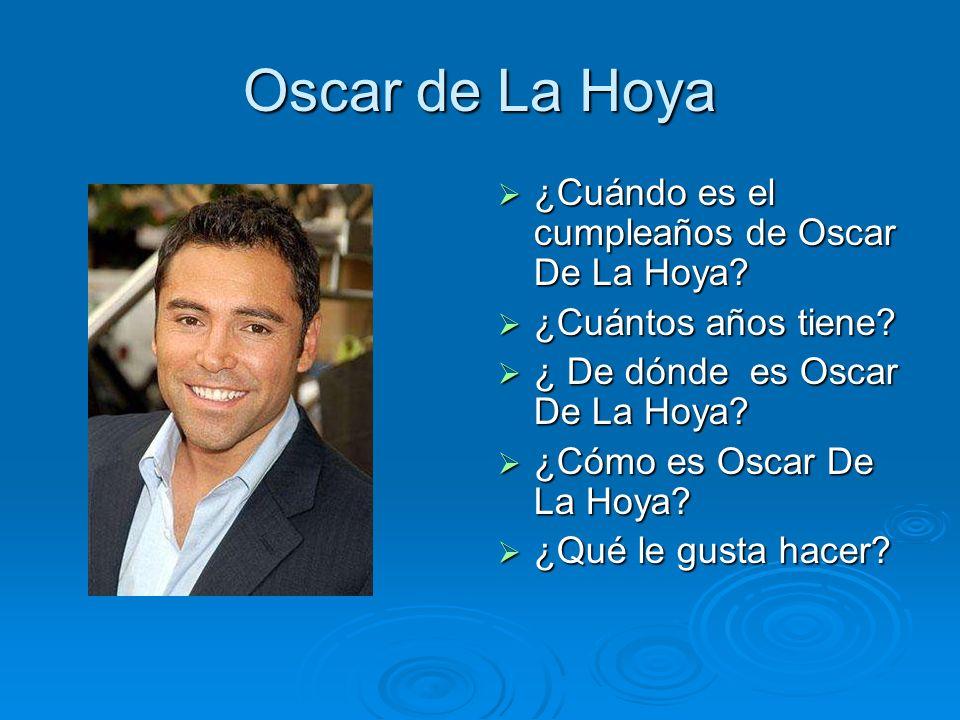 Oscar de La Hoya ¿Cuándo es el cumpleaños de Oscar De La Hoya? ¿Cuántos años tiene? ¿ De dónde es Oscar De La Hoya? ¿Cómo es Oscar De La Hoya? ¿Qué le