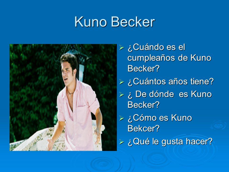 Kuno Becker ¿Cuándo es el cumpleaños de Kuno Becker? ¿Cuántos años tiene? ¿ De dónde es Kuno Becker? ¿Cómo es Kuno Bekcer? ¿Qué le gusta hacer?