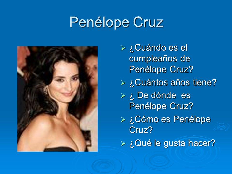 Penélope Cruz ¿Cuándo es el cumpleaños de Penélope Cruz? ¿Cuándo es el cumpleaños de Penélope Cruz? ¿Cuántos años tiene? ¿Cuántos años tiene? ¿ De dón