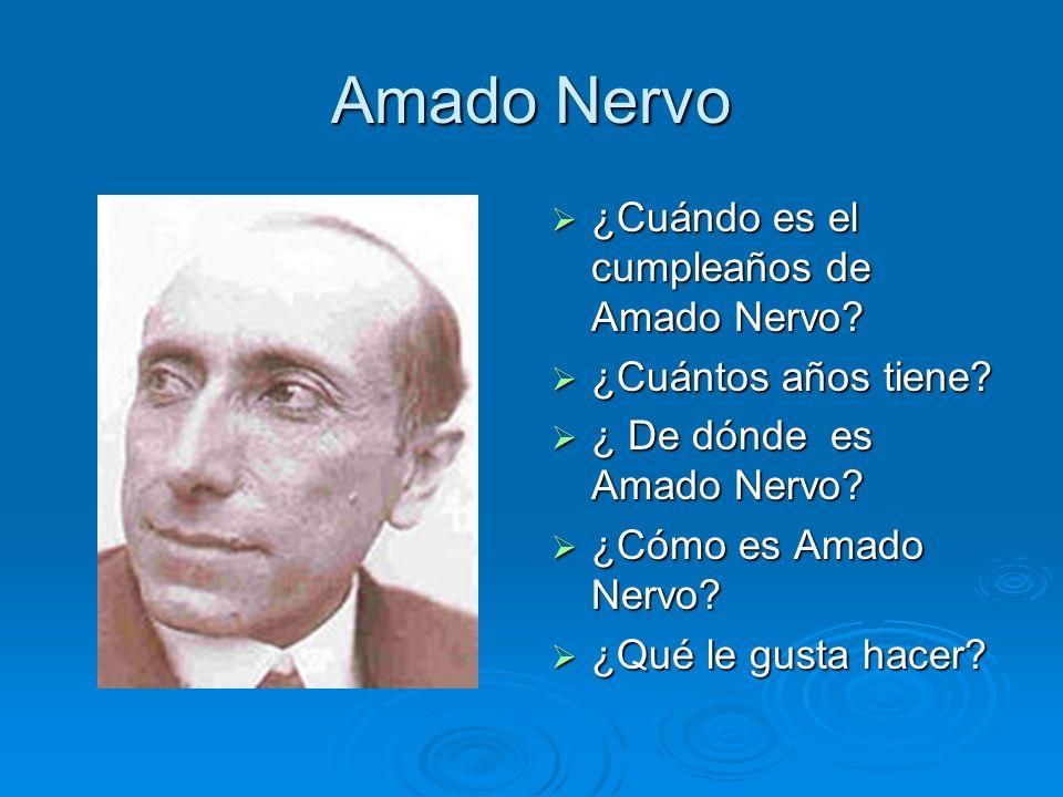Amado Nervo ¿Cuándo es el cumpleaños de Amado Nervo? ¿Cuándo es el cumpleaños de Amado Nervo? ¿Cuántos años tiene? ¿Cuántos años tiene? ¿ De dónde es