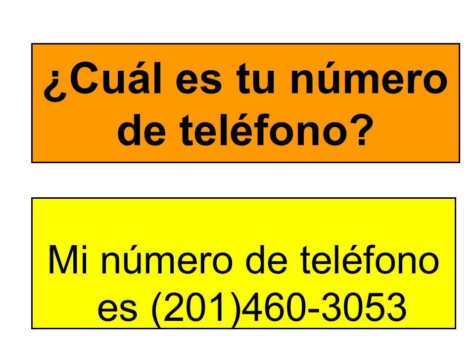 ¿Cuál es tu número de teléfono? Mi número de teléfono es (201)460-3053