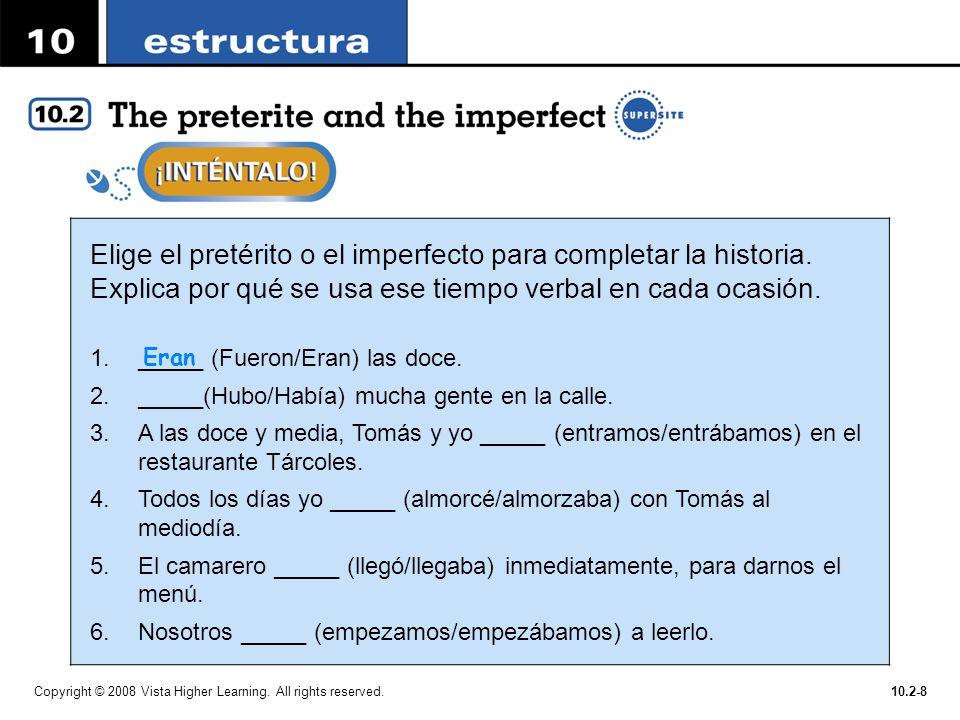 Elige el pretérito o el imperfecto para completar la historia.