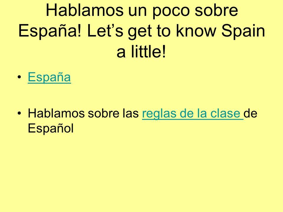 Hablamos un poco sobre España. Lets get to know Spain a little.