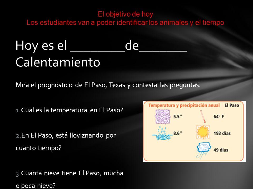 Mira el prognóstico de El Paso, Texas y contesta las preguntas. 1.Cual es la temperatura en El Paso? 2.En El Paso, está lloviznando por cuanto tiempo?