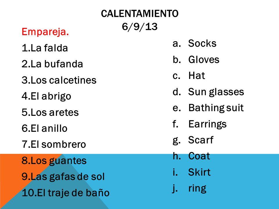 Empareja. 1.La falda 2.La bufanda 3.Los calcetines 4.El abrigo 5.Los aretes 6.El anillo 7.El sombrero 8.Los guantes 9.Las gafas de sol 10.El traje de