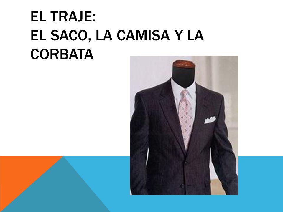 EL TRAJE: EL SACO, LA CAMISA Y LA CORBATA