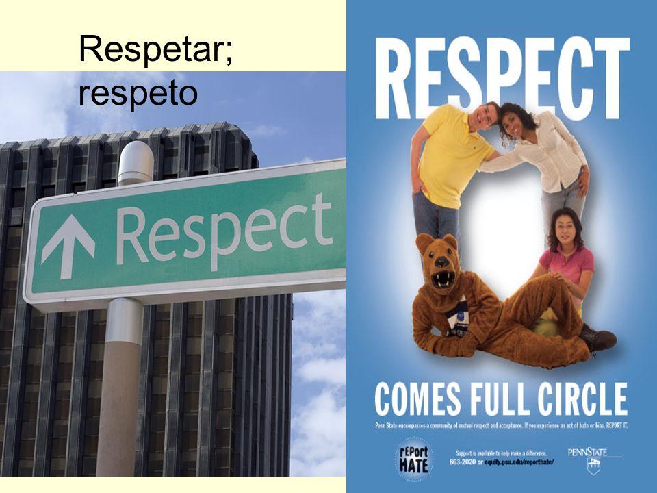Respetar; respeto