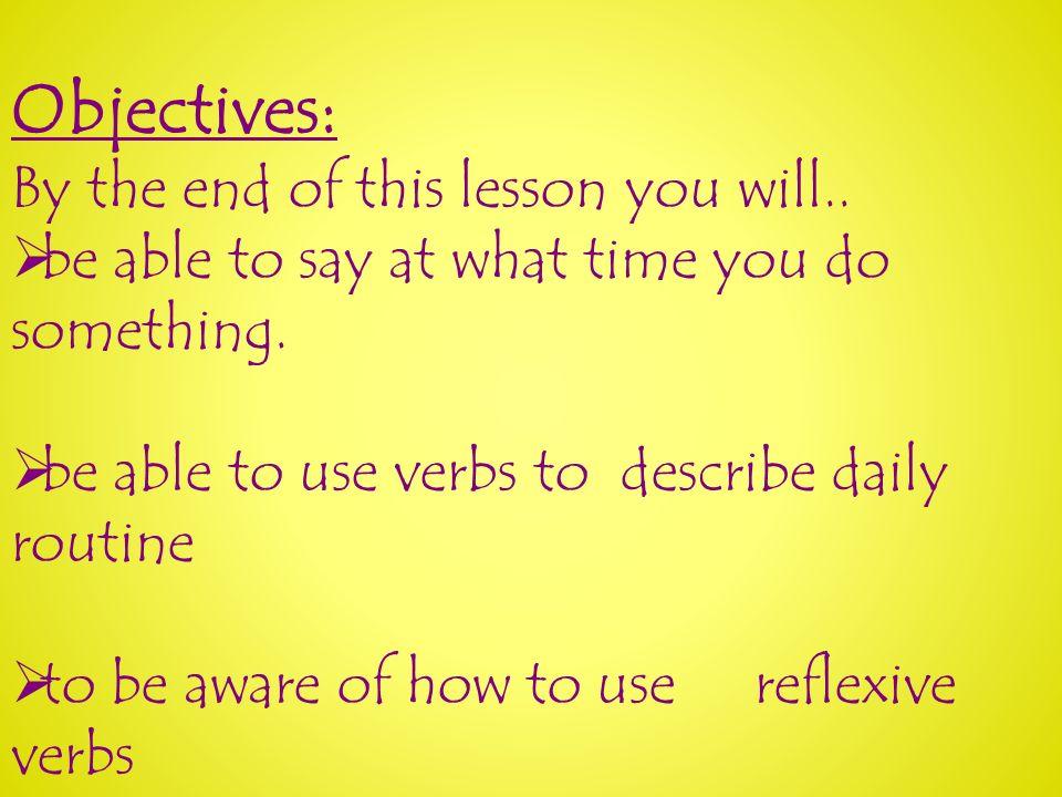 Starter: Translate these times to English 1.A la una -> at 1 o clock 2.A las cinco -> at 5 o clock 3.A las seis _________ 4.A las siete _________ 5.A las ocho _________ 6.A las nueve ________