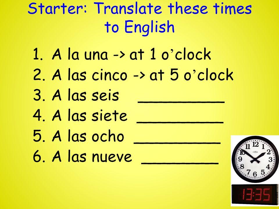 ¿A qué hora…?