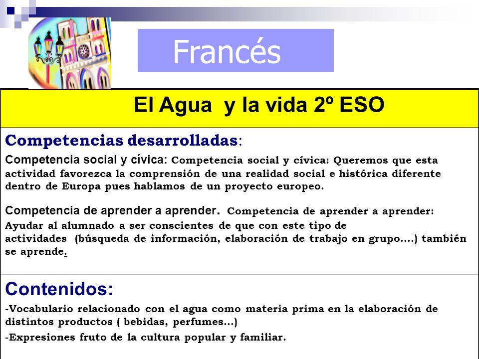 Francés El Agua y la vida 2º ESO Competencias desarrolladas : Competencia social y cívica: Competencia social y cívica: Queremos que esta actividad fa