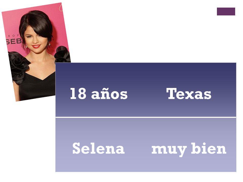 18 añosTexas Selenamuy bien