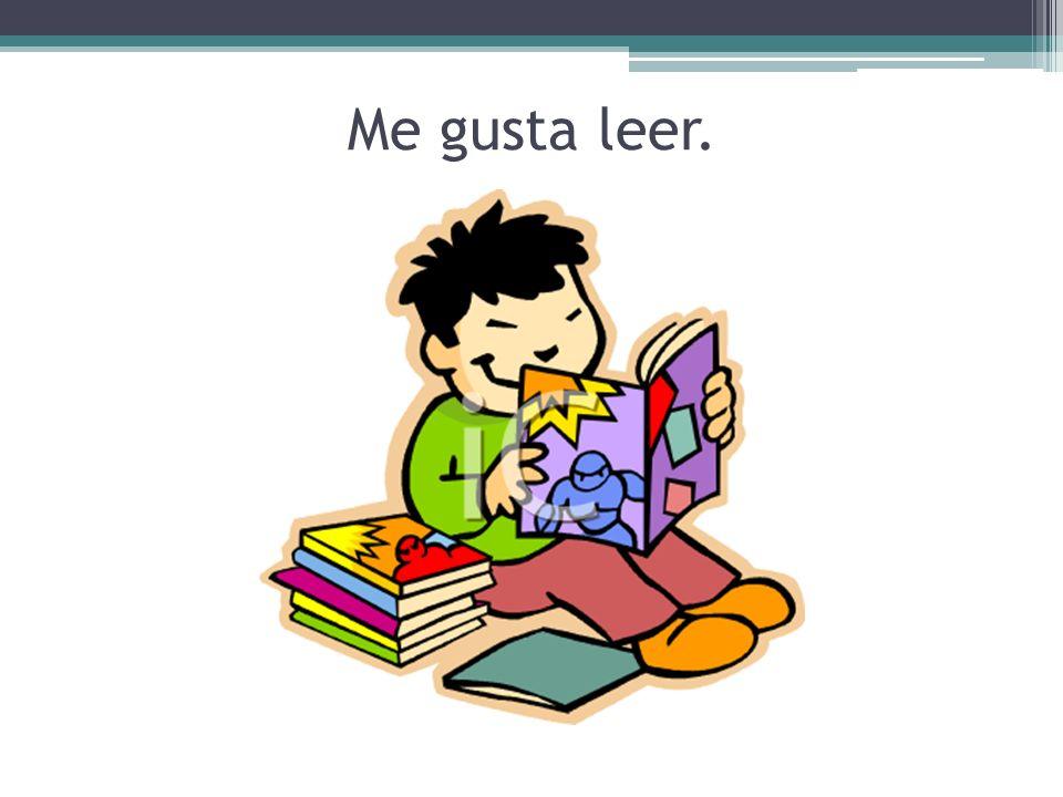 Me gusta leer.