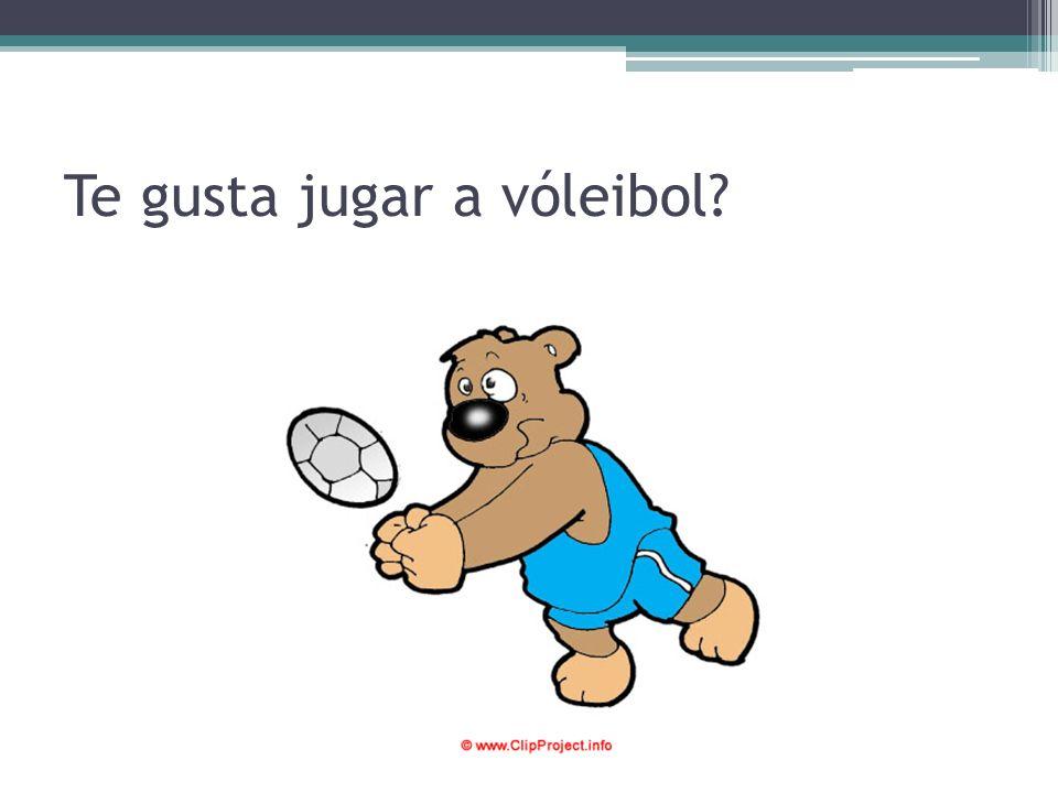 Te gusta jugar a vóleibol?