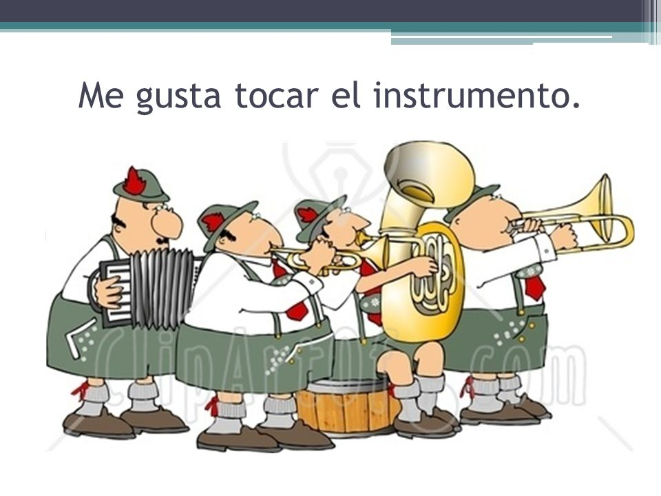 Me gusta tocar el instrumento.