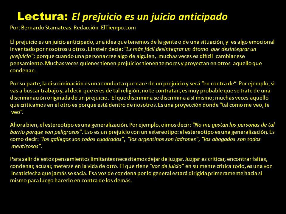 Lectura: El prejuicio es un juicio anticipado Por: Bernardo Stamateas.