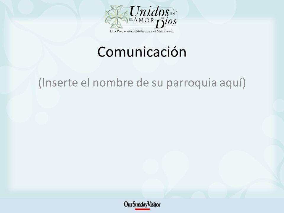 Comunicación (Inserte el nombre de su parroquia aquí)