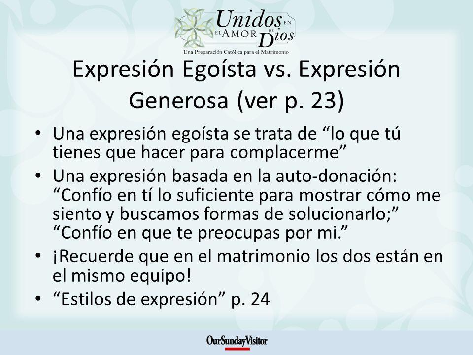 Expresión Egoísta vs. Expresión Generosa (ver p.