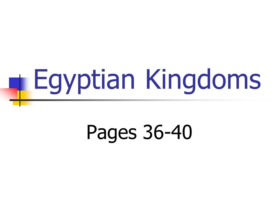 Main Idea Egyptian history is divided into three major periods called kingdoms.