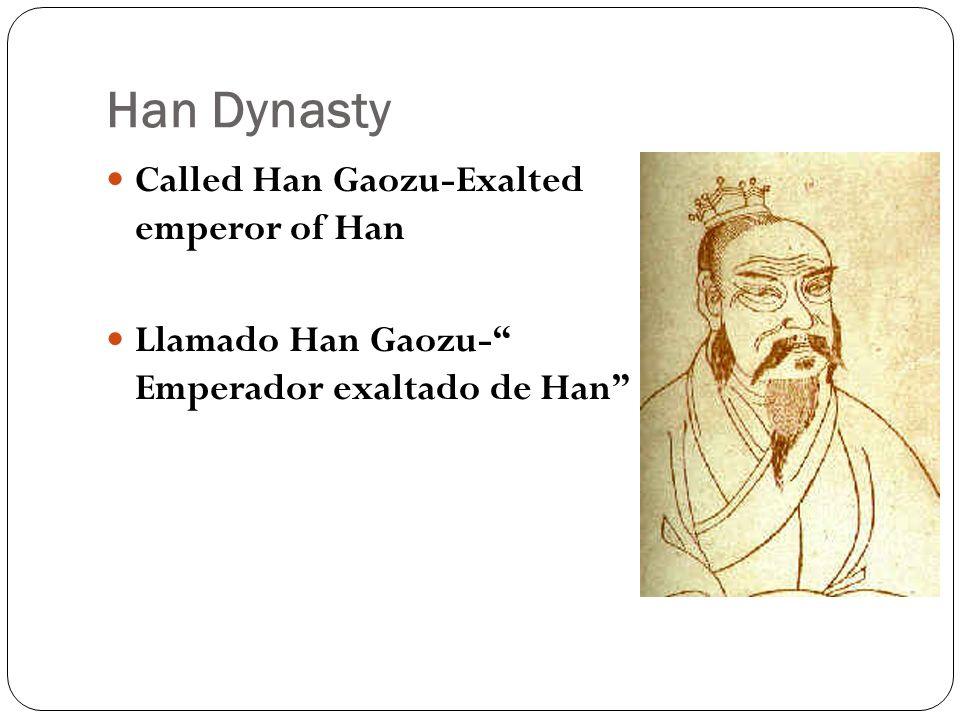 Han Dynasty Called Han Gaozu-Exalted emperor of Han Llamado Han Gaozu- Emperador exaltado de Han
