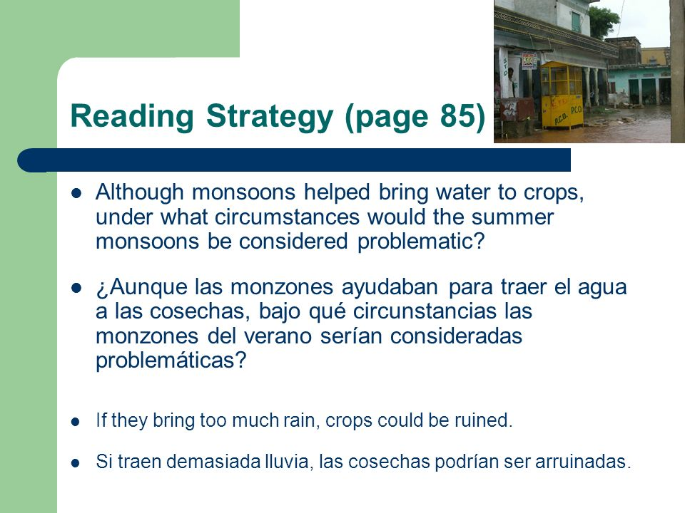 Reading Strategy (page 85) Although monsoons helped bring water to crops, under what circumstances would the summer monsoons be considered problematic