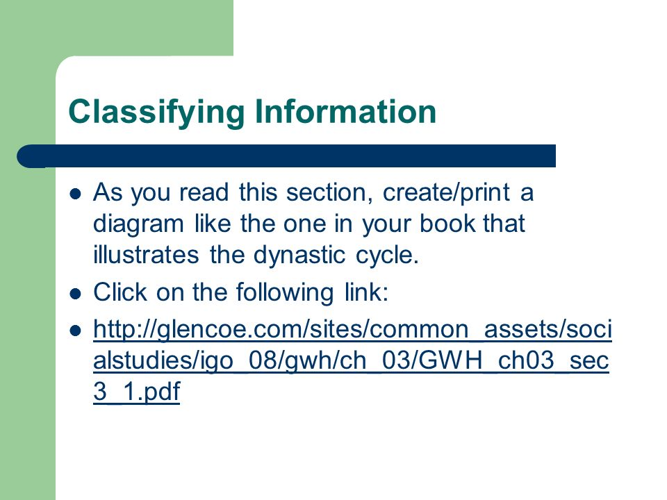 Classifying Information As you read this section, create/print a diagram like the one in your book that illustrates the dynastic cycle. Click on the f