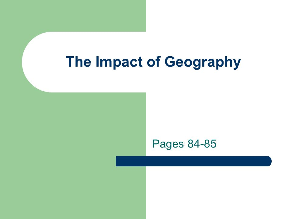 The Impact of Geography Pages 84-85
