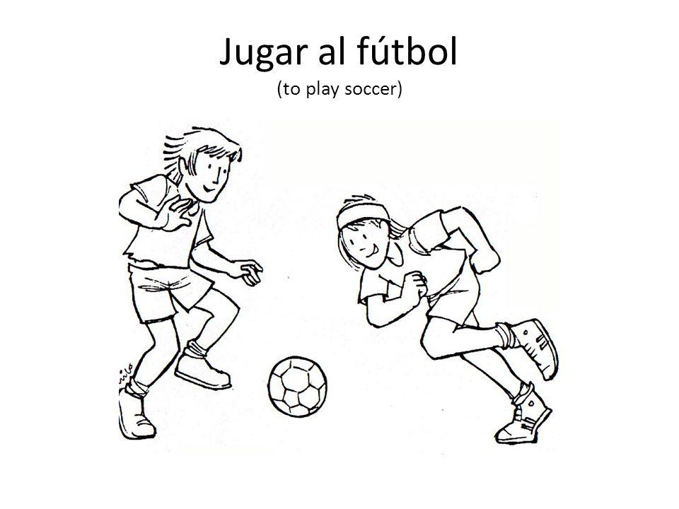 Jugar al fútbol (to play soccer)