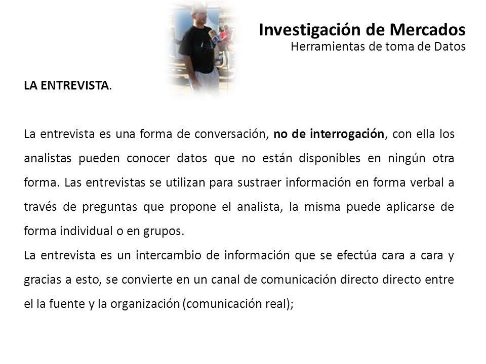 Investigación de Mercados Herramientas de toma de Datos LA ENTREVISTA.