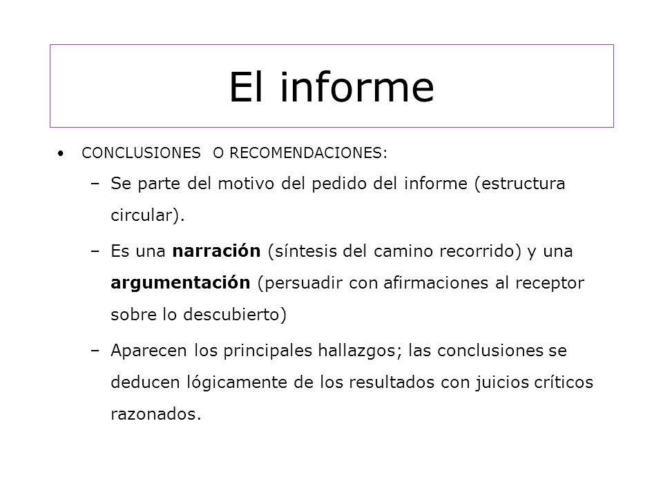 El informe CONCLUSIONES O RECOMENDACIONES: –Se parte del motivo del pedido del informe (estructura circular).
