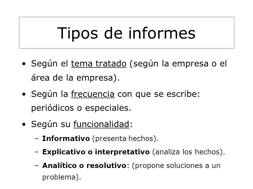 Tipos de informes Según el tema tratado (según la empresa o el área de la empresa).