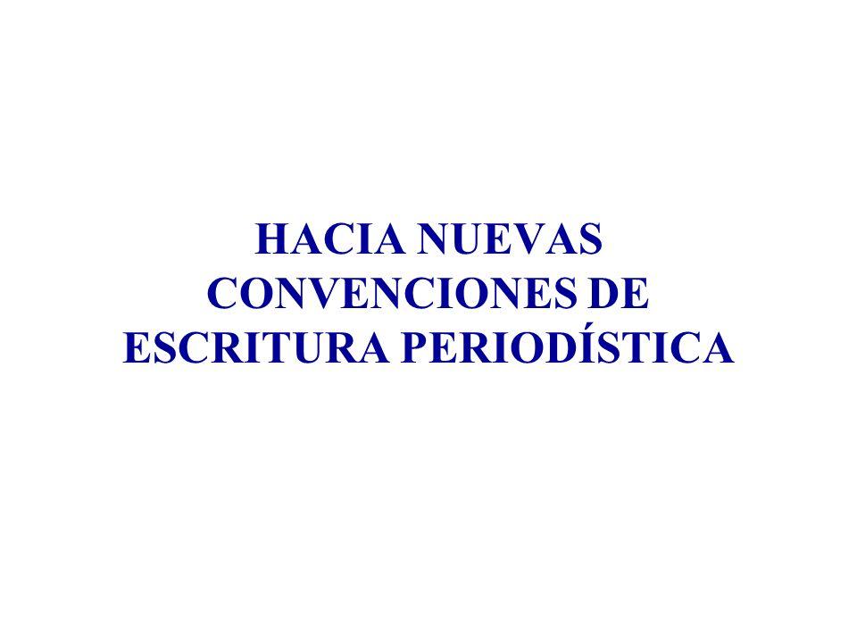 HACIA NUEVAS CONVENCIONES DE ESCRITURA PERIODÍSTICA