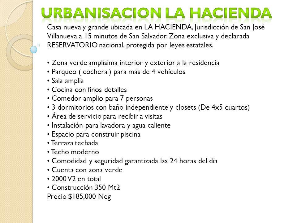 Casa nueva y grande ubicada en LA HACIENDA, Jurisdicción de San José Villanueva a 15 minutos de San Salvador. Zona exclusiva y declarada RESERVATORIO